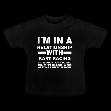 relationship with KART RACING - Baby T-Shirt