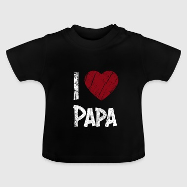 I love dad - Baby T-Shirt