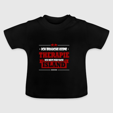 funny therapy ICELAND saying vacation tourist travel - Baby T-Shirt