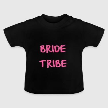 BRIDE TRIBE - Baby T-Shirt