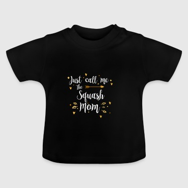 Cooles Just Call Me The Sports Squash Mom Design - Baby T-Shirt