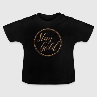 Stay gold - Baby-T-shirt