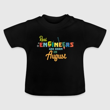 Engineers are born in August S479b - Baby T-Shirt