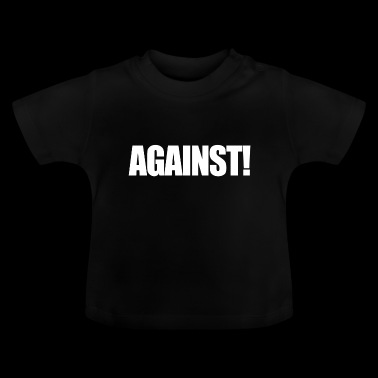 Against Against Anti Contra Gift - Baby T-Shirt