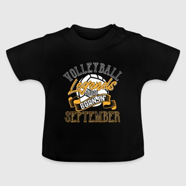 Volleyball Legends Are Born In September - Baby T-Shirt