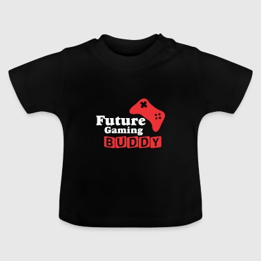 Future Gaming Buddy - Funny babysuit Baby Body - Baby T-shirt