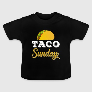 Taco Sunday - Baby T-Shirt