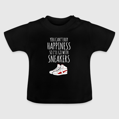 You Can't Buy Happiness So I'll Go With Sneakers - Baby T-Shirt