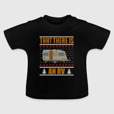 That There Is An RV - Baby T-Shirt