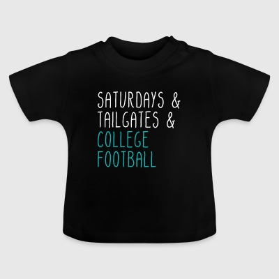 Saturdays Tailgates College Football - Baby T-Shirt