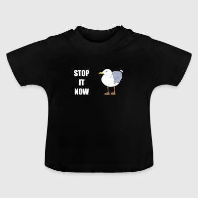 Seagulls...Stop it Now! - Baby T-Shirt