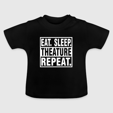 Eat Sleep Theature REPEAT - Gift OPERA - Baby-T-skjorte