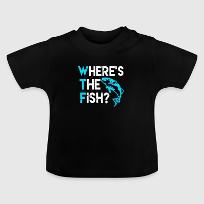 WTF - Waar is de vis? Waar is de vis? visser - Baby T-shirt