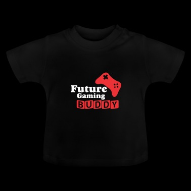 Future Gaming Buddy - Funny Babies Baby Body - Baby T-Shirt