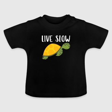 Live Slow - Baby T-Shirt
