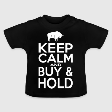 Keep Calm and Buy - Hold - Baby T-Shirt