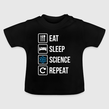 Eat Sleep Gjenta Science - Baby-T-skjorte