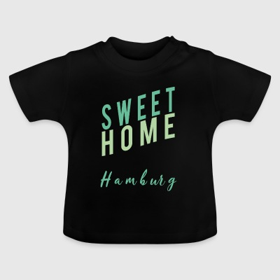 Home sweet Hamburg - Baby T-shirt
