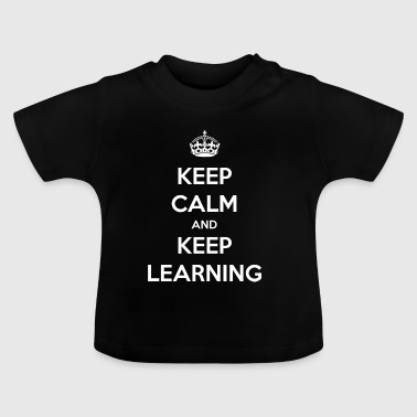 Do not stop learning / school / gift - Baby T-Shirt