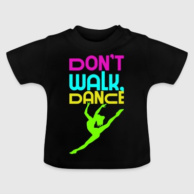 Do not go, Dans - Baby-T-shirt
