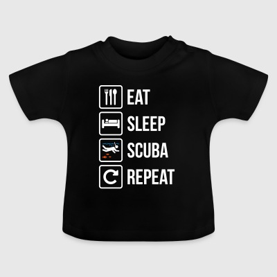 Eat Sleep Scuba Repeat Dive - Baby T-Shirt