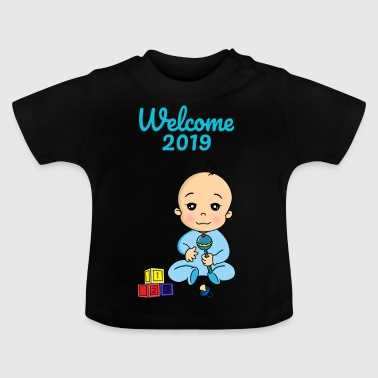 Welcome 2019 baby pregnancy - Baby T-Shirt