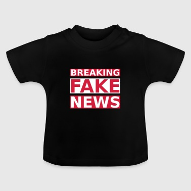 Breaking Fake News - Baby T-Shirt