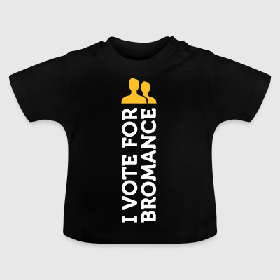 I Am Voting For Bromance - Baby T-Shirt