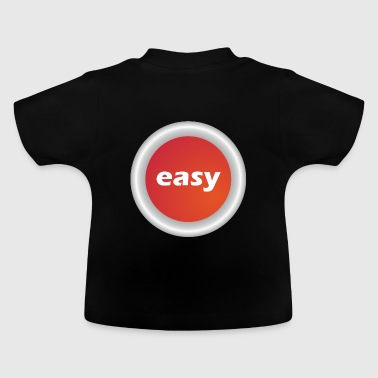 Easy Button - Baby T-Shirt