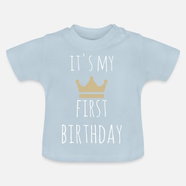 Its My Birthday It's my first birthday - Baby T-shirt