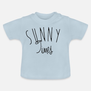 Sunny zonnige x - Baby T-shirt