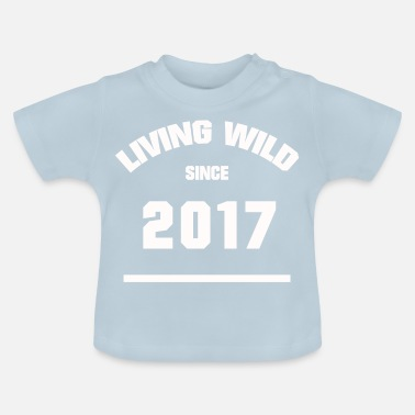 2017 Baby BABY BIRTHDAY 2017 LIVING WILD SINCE 2017 - Baby T-Shirt