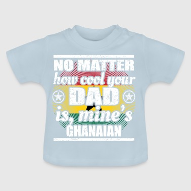 no matter cool dad father gift Ghana png - Baby T-Shirt