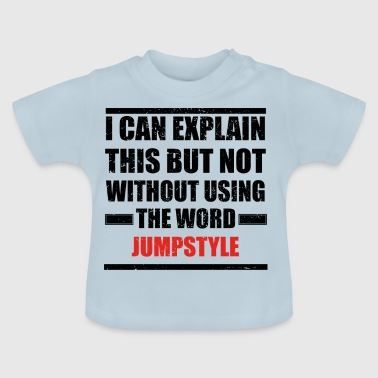 Can explain relationship born love JUMPSTYLE - Baby T-Shirt