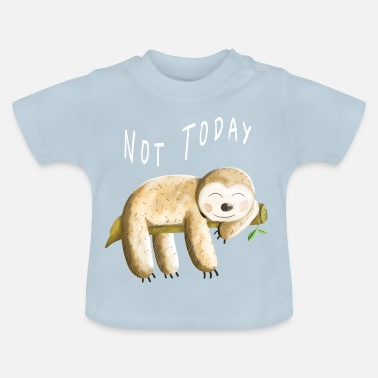 Sloth Not Today Sloth - Sloth - Comic Animals - Baby T-Shirt