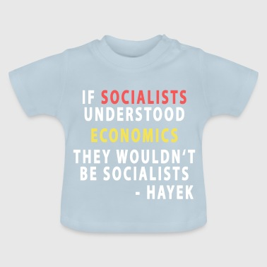 Socialists and Economics - Hayek - Baby T-Shirt