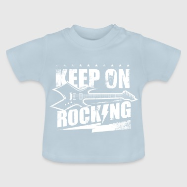 Keep on Rocking - Hard Rock Gitarre Gitarrist - Baby T-Shirt