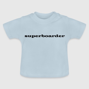 super-boarder - T-shirt Bébé