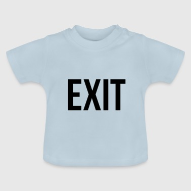 Funny and eye-catching design, EXIT! - Baby T-Shirt