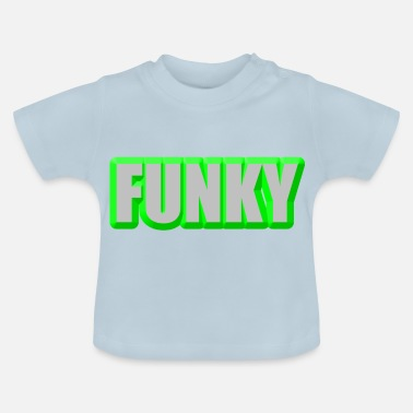 Funky funky - Baby T-shirt