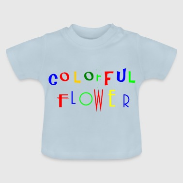 Colourful flowers - Baby T-Shirt