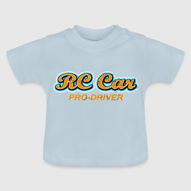 rc car pro driver - Baby T-Shirt
