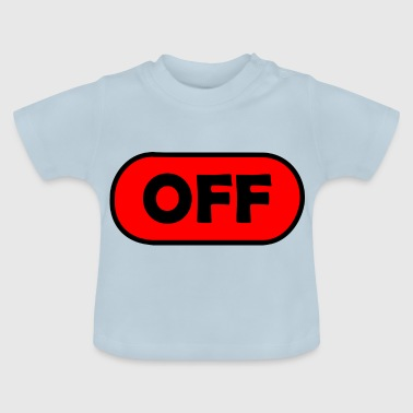 off / aus - Baby T-Shirt
