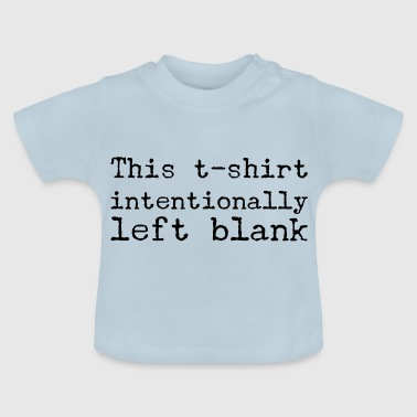 Blank intentionally blank - Baby T-Shirt