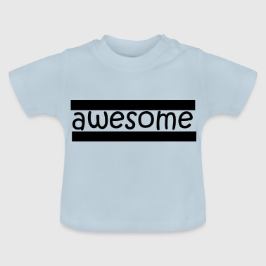 Awesome! - Baby-T-skjorte