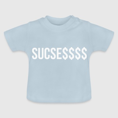 Sucess, provocative design - Baby T-Shirt