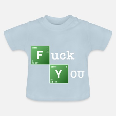 Fuck You Fuck You - Baby-T-shirt