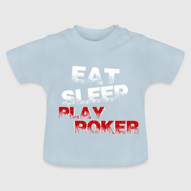 Funny witty saying Poker / poker gift - Baby T-Shirt