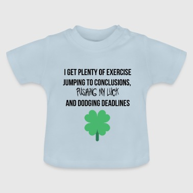 Plenty of exercise - Baby T-Shirt