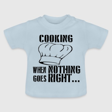 If all goes wrong cook cook cook cook - Baby T-Shirt